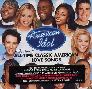 Click for larger image of American Idol Season 2 - All Time Classic American Love Songs