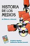 Historia de Los Medios: de Diderot a Internet