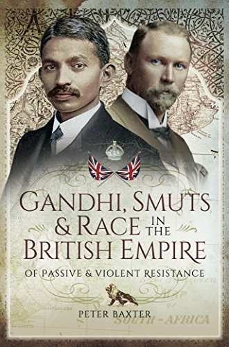 gandhi-smuts-and-race-in-the-british-empire-of-passive-and-violent-resistance