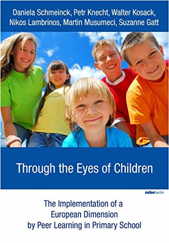 Through the Eyes of Children: The Implementation of a European Dimension by Peer Learning in Primary School - E-Plips