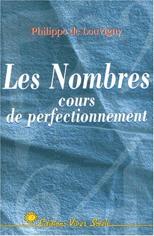 Les Nombres : Cours de perfectionnement par Philippe de Louvigny