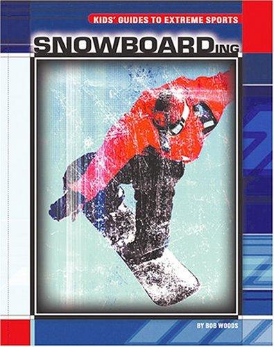 Snowboarding (Kids' Guides) por Bob Woods