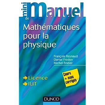 Mini Manuel de Mathématiques pour la Physique - Cours + exercices corrigés