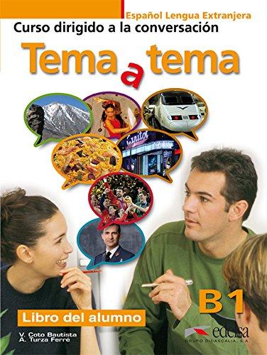 Tema a tema. B1. Curso de conversacion. Con espansione online. Per le Scuole superiori