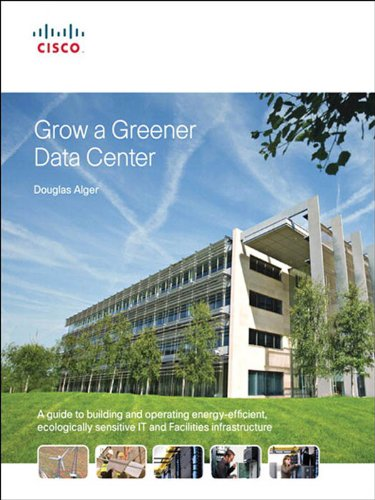 Grow a Greener Data Center (Networking Technology) (English Edition)