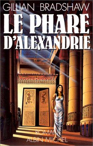 Le Phare d'Alexandrie par Gillian Bradshaw