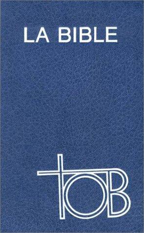BIBLE FRANCAIS EN GRATUIT LA TOB TÉLÉCHARGER