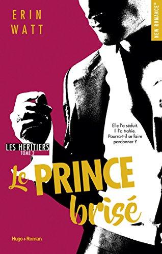 Les héritiers - tome 2 Le prince brisé par [Watt, Erin]