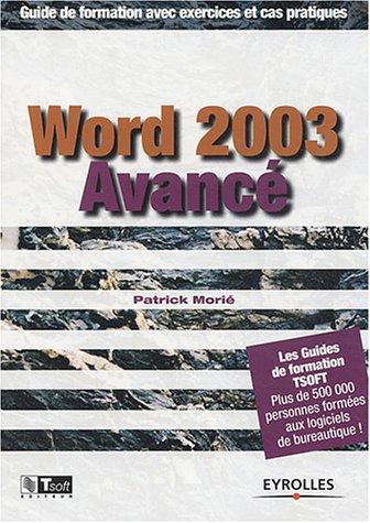 World 2003 Avancé : Guide de formation avec exercices et cas pratiques