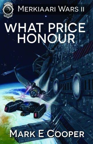 What Price Honour: Merkiaari Wars (Volume 2) by Cooper, Mark E (2012) Paperback