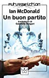 Un buon partito (Future Fiction Vol. 10)