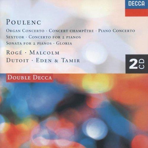 Poulenc: Organ Concerto; Gloria; Sextuor; Concerto for 2 Pianos; Piano Concerto; Sonata for 2 Pianos; Concert Champetre by Organ Concerto, Gloria, Sextuor, Concert Champetre (1997) Audio CD - Organ Concerto Poulenc