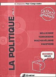 La politique Vol. 3 : Bellicisme, Terrorisme (11 septembre-11 mars), Machiavélisme et Pacifisme (Livre + Vidéo-CD)