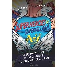 Superheroes V Supervillians A-Z (A-z Bookos)