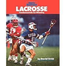 Lacrosse: Fundamentals for Winning (Sports Illustrated Winner's Circle Books)