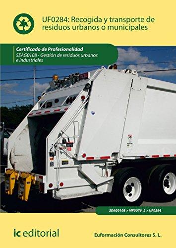 Recogida y transporte de residuos urbanos o municipales. SEAG0108 - Gestión de residuos urbanos e industriales por S.L. Euformación Consultores