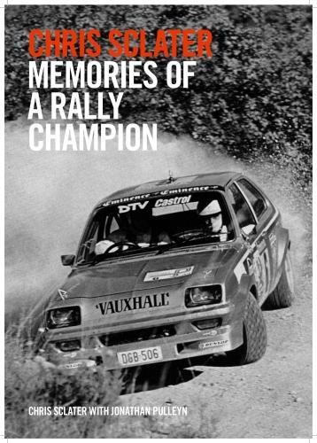 Chris Sclater Memories of a Rally Champion