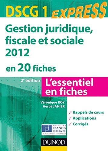 Gestion juridique, sociale, fiscale 2012 - DSCG 1 - 2e éd. : en 20 fiches (Express DSCG)