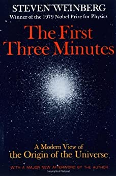 The First Three Minutes: A Modern View Of The Origin Of The Universe von [Weinberg, Steven]