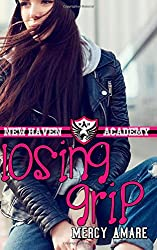 Losing Grip: Volume 1 (New Haven Academy)