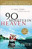 90 Minutes in Heaven: A True Story of Death & Life