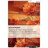 Sauna für die Sinne. Duftreisen und Meditationszeremonien für Wärmeräume: Praxisbuch für das Arbeiten im Wellness- und Gesundheitsbereich