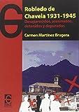 Robledo de Chavela 1931 - 1945: Desaparecidos, asesinados, detenidos y depurados (Documentos &...