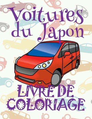 Voitures du japon Livrede coloriage: ✎ Cars of Japan ~ Coloring Book Cars ~ Coloring Book Kindergarten ✎ (Coloring Book Mini) 2017 Coloring Book ~ Livres à colorier Voitures ✍