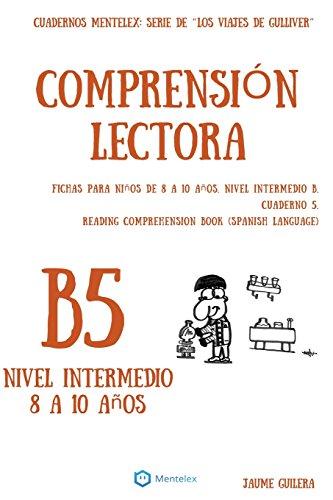 Cuadernos de comprensión lectora para niños de 8 a 10 años.: Nivel Intermedio B-5. Los viajes de Gulliver.: Volume 5 (Nivel Intermedio B. Los viajes de Gulliver.) por Jaume Guilera