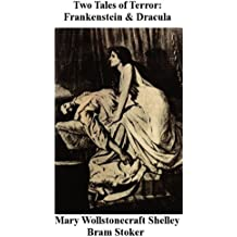 Two Tales of Terror: Frankenstein and Dracula (English Edition)