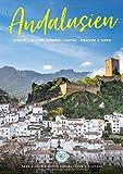 Andalusien Reiseführer: Städte - weisse Dörfer - Natur - Reise-Routen - Strände & Küsten - Tipps & Know How Buch für Spaniens schönen Süden - Sara Klüber