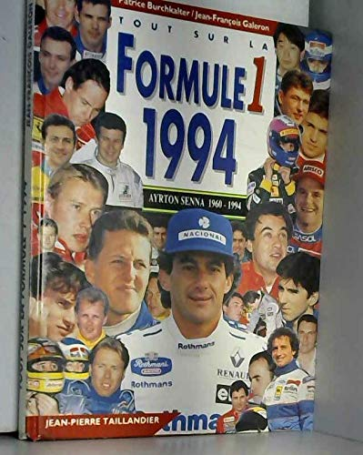 Tout sur la formule 1 1994 par Patrice Burchkalter, Jean-François Galeron (Cartonné)