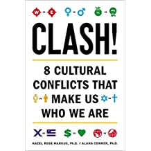 Clash!: 8 Cultural Conflicts That Make Us Who We Are by Hazel Rose Markus (2013-05-02)