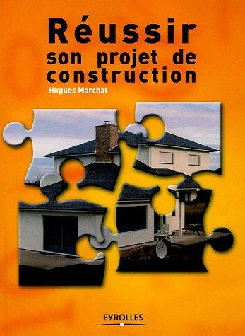 Réussir son projet de construction