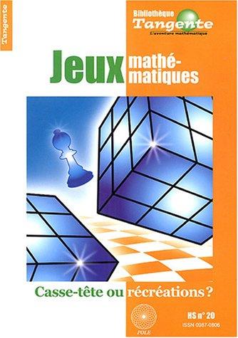 Tangente, Hors série N° 20 : Jeux mathématiques par Pole