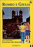 Romeo e Giulia: Band 1: Italienisch für Anfänger - Schülerbuch