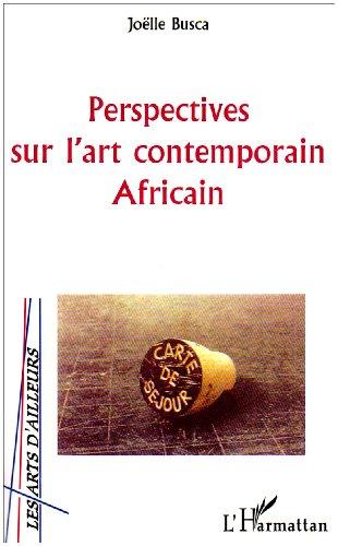 Perspectives sur l'art contemporain africain par Joëlle Busca