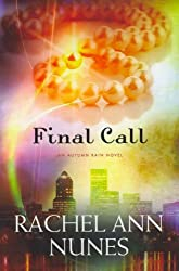 { FINAL CALL: AN AUTUMN RAIN NOVEL - GREENLIGHT } By Nunes, Rachel Ann ( Author ) [ Feb - 2012 ] [ Paperback ]
