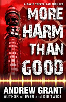 More Harm Than Good (A David Trevellyan Thriller Book 3) by [Grant, Andrew]