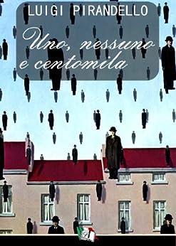 Uno, nessuno e centomila (Italian Edition) par [Pirandello, Luigi]