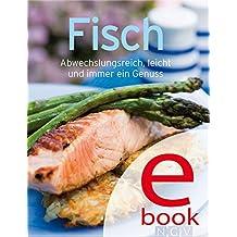 Fisch: Unsere 100 besten Rezepte in einem Kochbuch