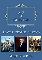 A-Z of Chester: Places-People-History