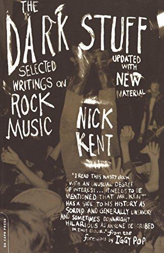 The Dark Stuff: Selected Writings on Rock Music