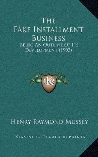 The Fake Installment Business: Being an Outline of Its Development (1903)