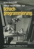 Meine neuen Ideen zur Schachprogrammierung (Informationstechnik und Datenverarbeitung)