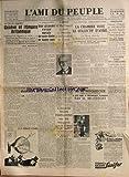 AMI DU PEUPLE (L') [No 3307] du 28/05/1937 - MARCEL DORET ET MICHELETTI VEULENT BATTRE LE RECORD DU VENT-DE-DIEU - GENEVE ET L'EMPIRE BRITANNIQUE PAR AUGUR - REVUE NAVALE DE NOTRE FLOTTE DE HAUTE-MER - MAC DONALD A REMIS SA DEMISSION DE LORD-PRESIDENT DU CONSEIL - LA LOI SU LA PRESSE - M. DE PESQUIDOUX - M. BELLESORT....