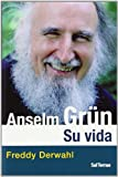 Anselm Grün : su vida (Servidores y Testigos, Band 117)