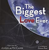 The Biggest Love Ever by Angela McCann (2014-11-20)