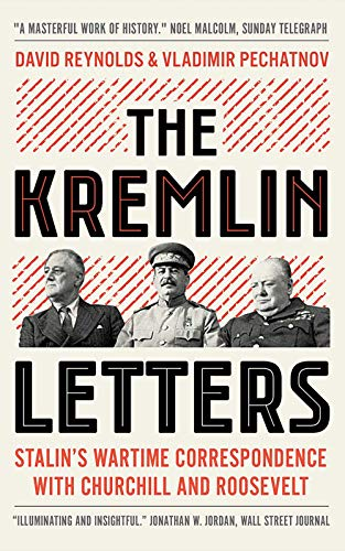 The Kremlin Letters - Stalin`s Wartime Correspondence with Churchill and Roosevelt