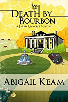Death By Bourbon 4 (Josiah Reynolds Mysteries) by [Keam, Abigail]